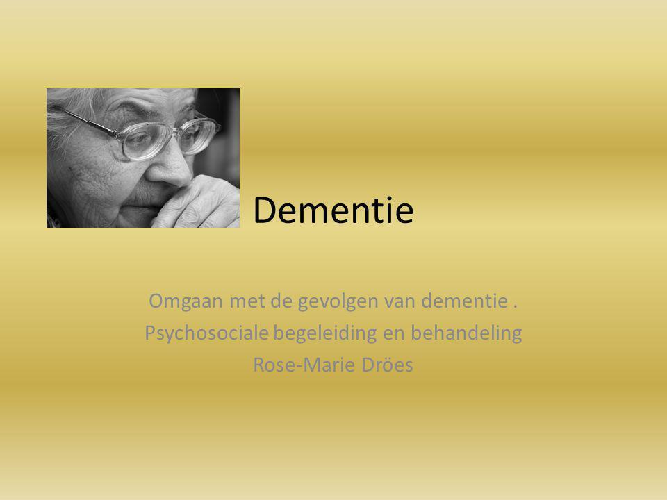 Dementie Omgaan met de gevolgen van dementie .