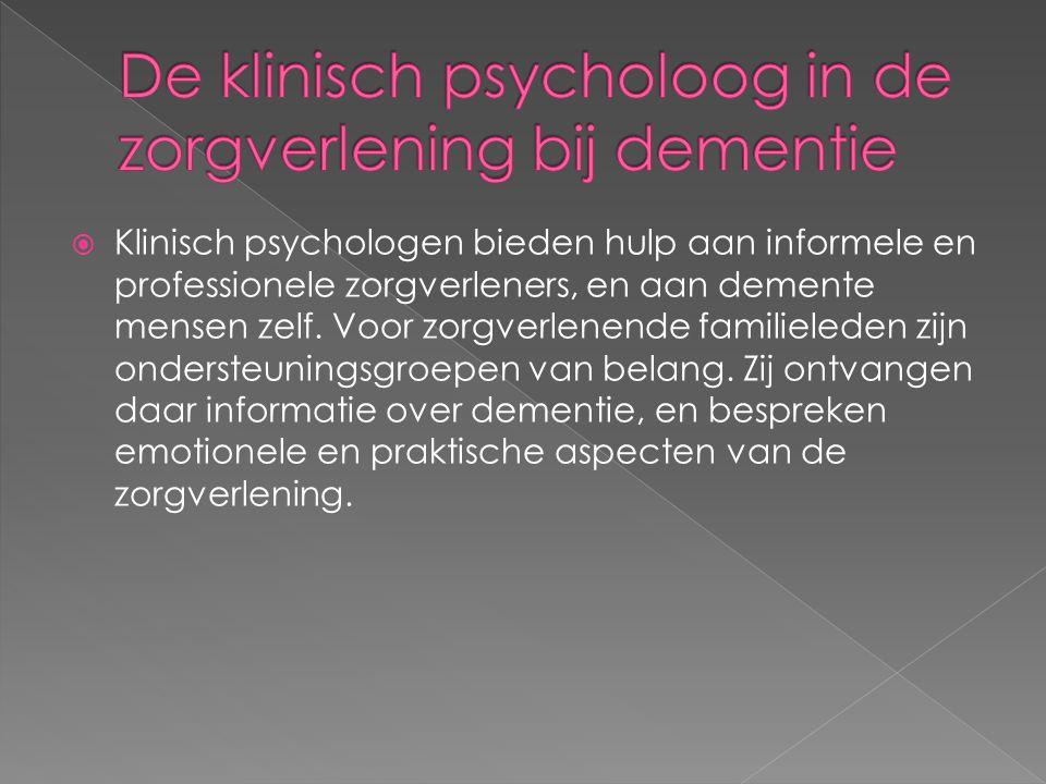 De klinisch psycholoog in de zorgverlening bij dementie