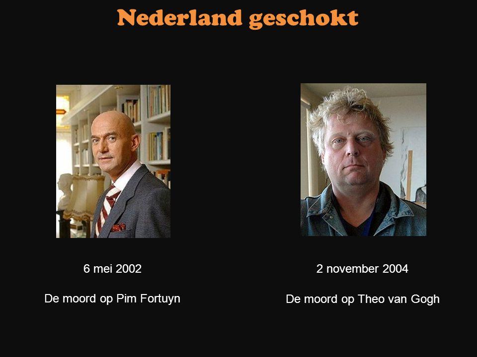 Nederland geschokt 6 mei 2002 2 november 2004 De moord op Pim Fortuyn
