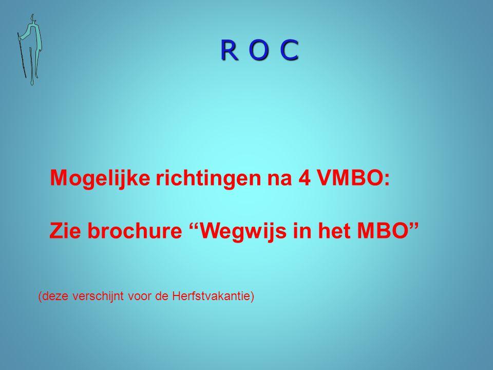 R O C Mogelijke richtingen na 4 VMBO: