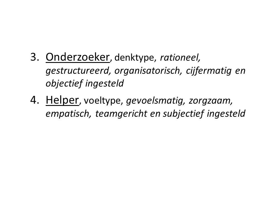 Onderzoeker, denktype, rationeel, gestructureerd, organisatorisch, cijfermatig en objectief ingesteld
