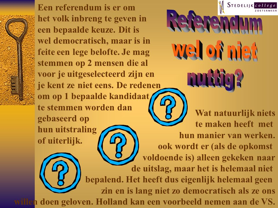 Referendum wel of niet nuttig Een referendum is er om
