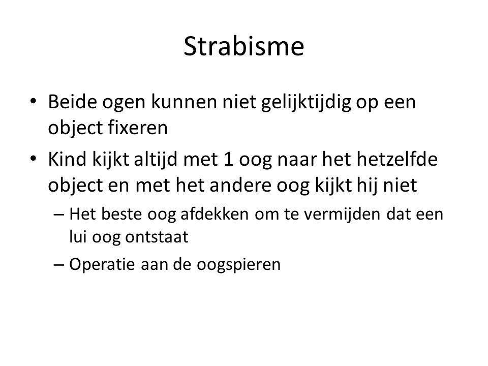 Strabisme Beide ogen kunnen niet gelijktijdig op een object fixeren