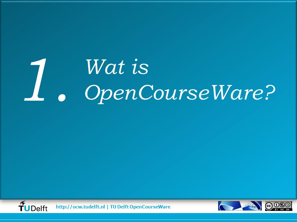 1. Wat is OpenCourseWare