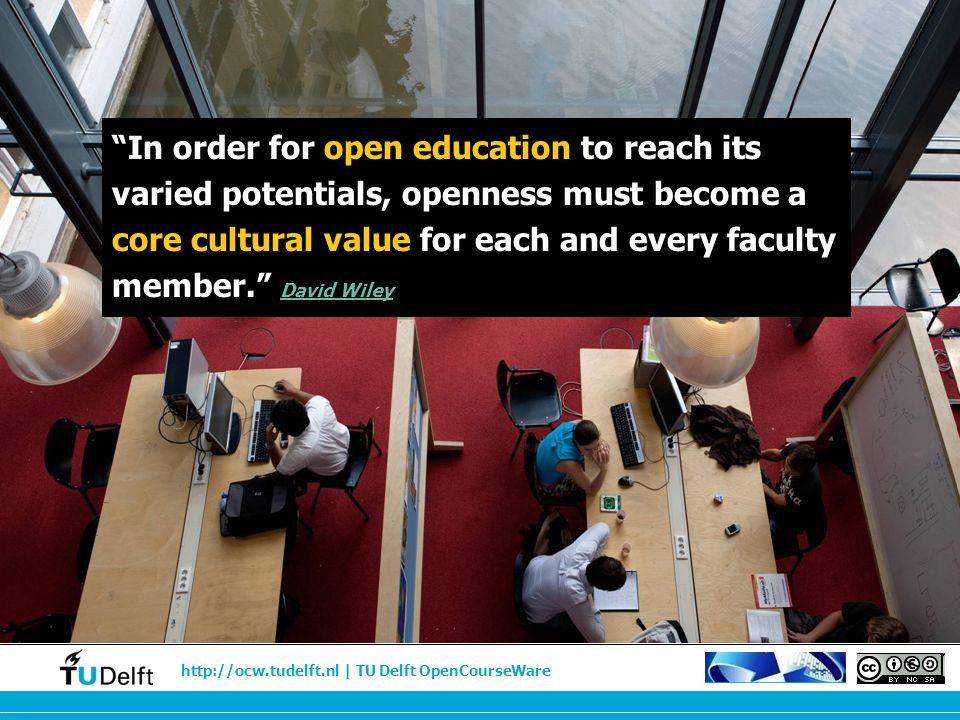 In order for open education to reach its varied potentials, openness must become a core cultural value for each and every faculty member. David Wiley