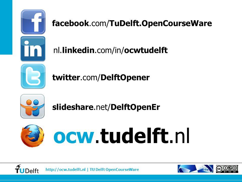 ocw.tudelft.nl facebook.com/TuDelft.OpenCourseWare