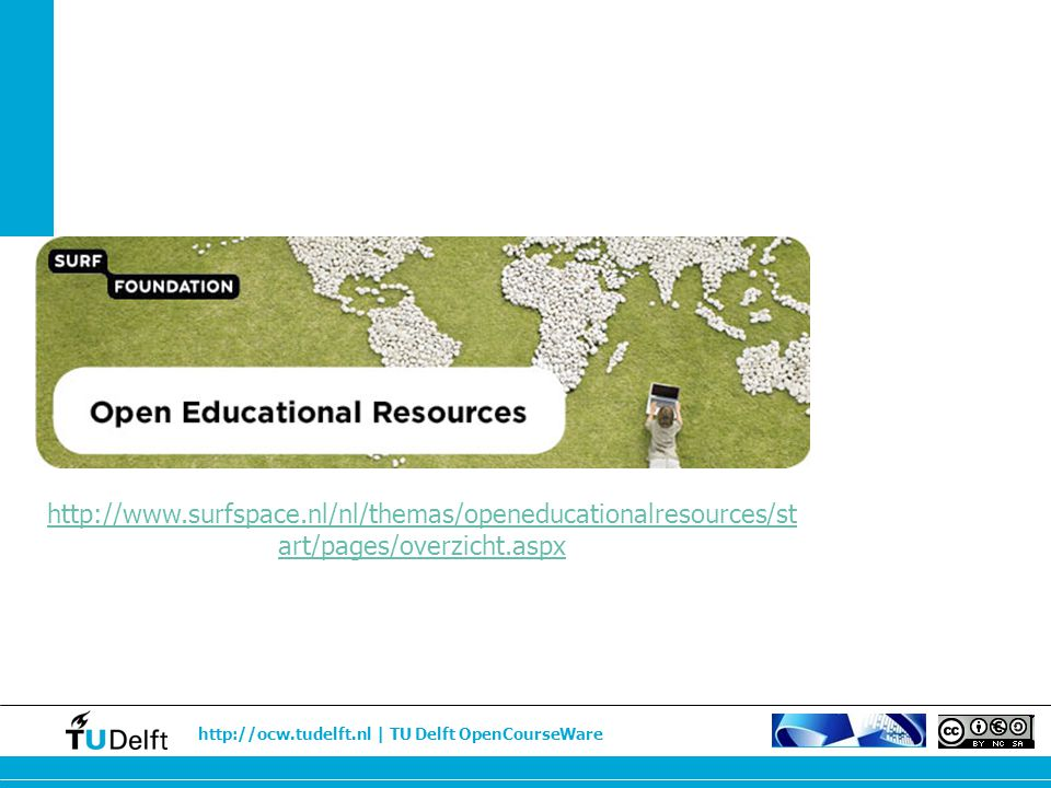 http://www.surfspace.nl/nl/themas/openeducationalresources/start/pages/overzicht.aspx