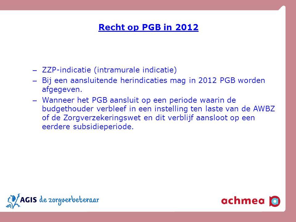 Recht op PGB in 2012 ZZP-indicatie (intramurale indicatie)