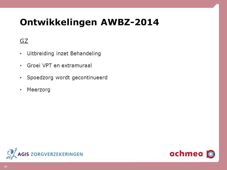 Ontwikkelingen AWBZ-2014 GZ Uitbreiding inzet Behandeling