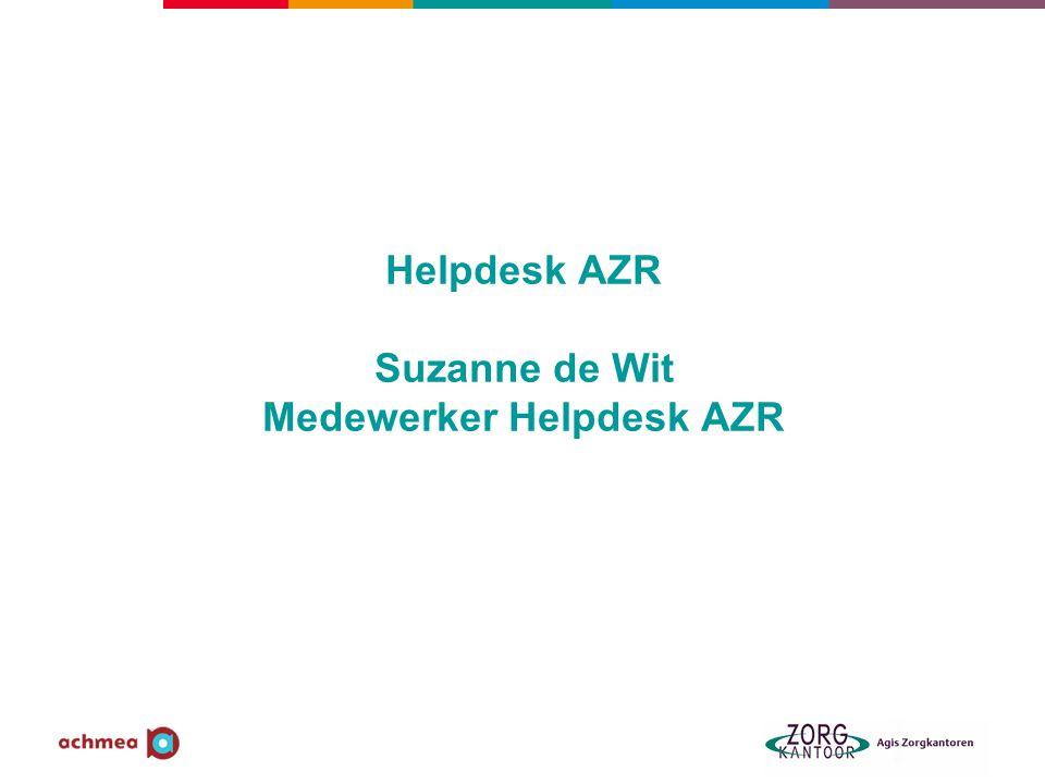 Helpdesk AZR Suzanne de Wit Medewerker Helpdesk AZR