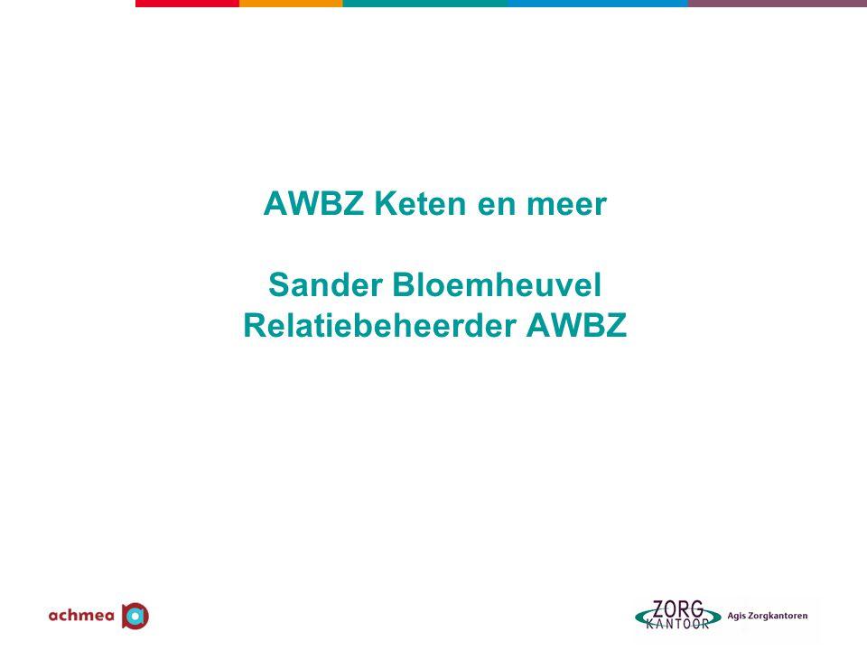 AWBZ Keten en meer Sander Bloemheuvel Relatiebeheerder AWBZ