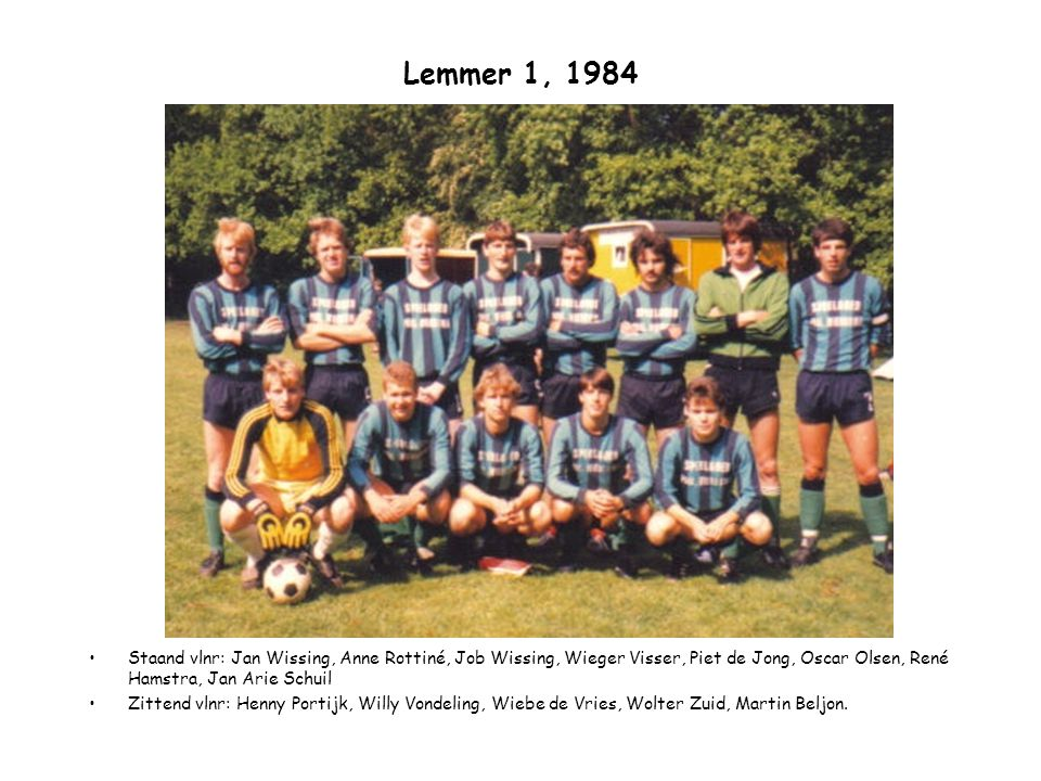 Lemmer 1, 1984 Staand vlnr: Jan Wissing, Anne Rottiné, Job Wissing, Wieger Visser, Piet de Jong, Oscar Olsen, René Hamstra, Jan Arie Schuil.