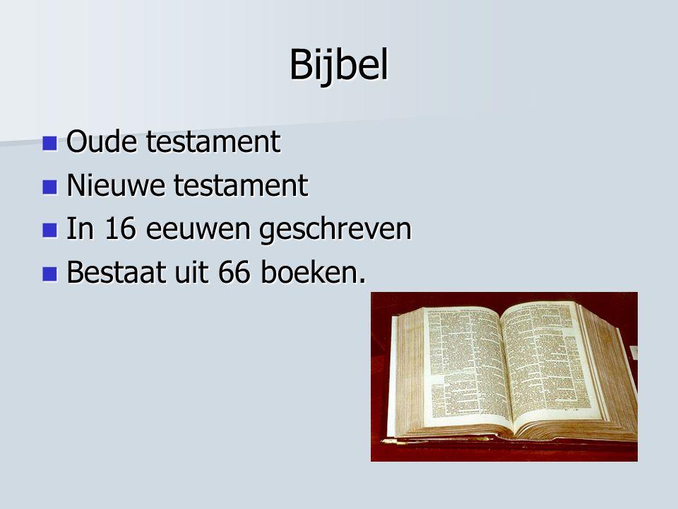 Bijbel Oude testament Nieuwe testament In 16 eeuwen geschreven