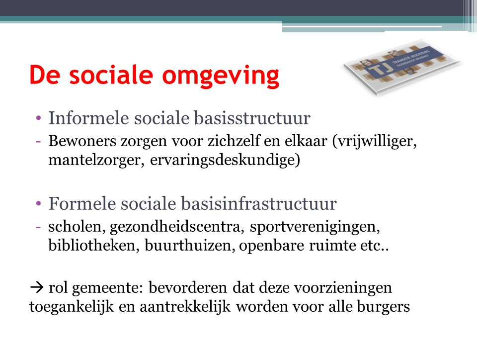 De sociale omgeving Informele sociale basisstructuur