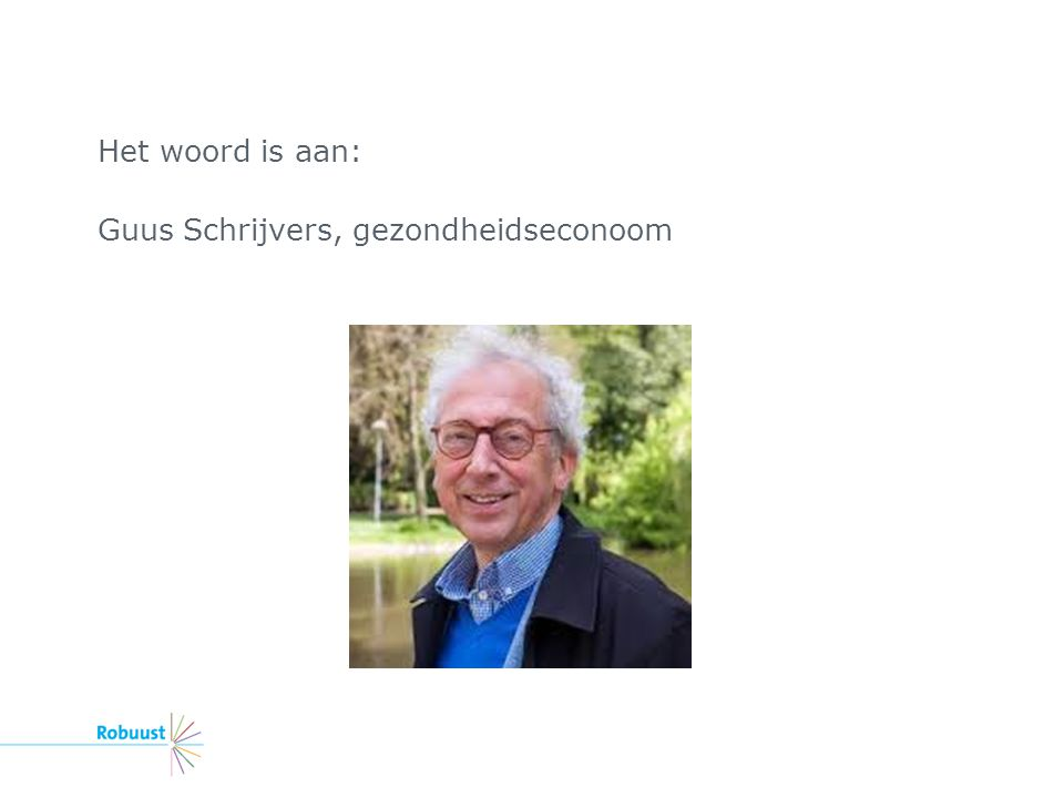 Het woord is aan: Guus Schrijvers, gezondheidseconoom
