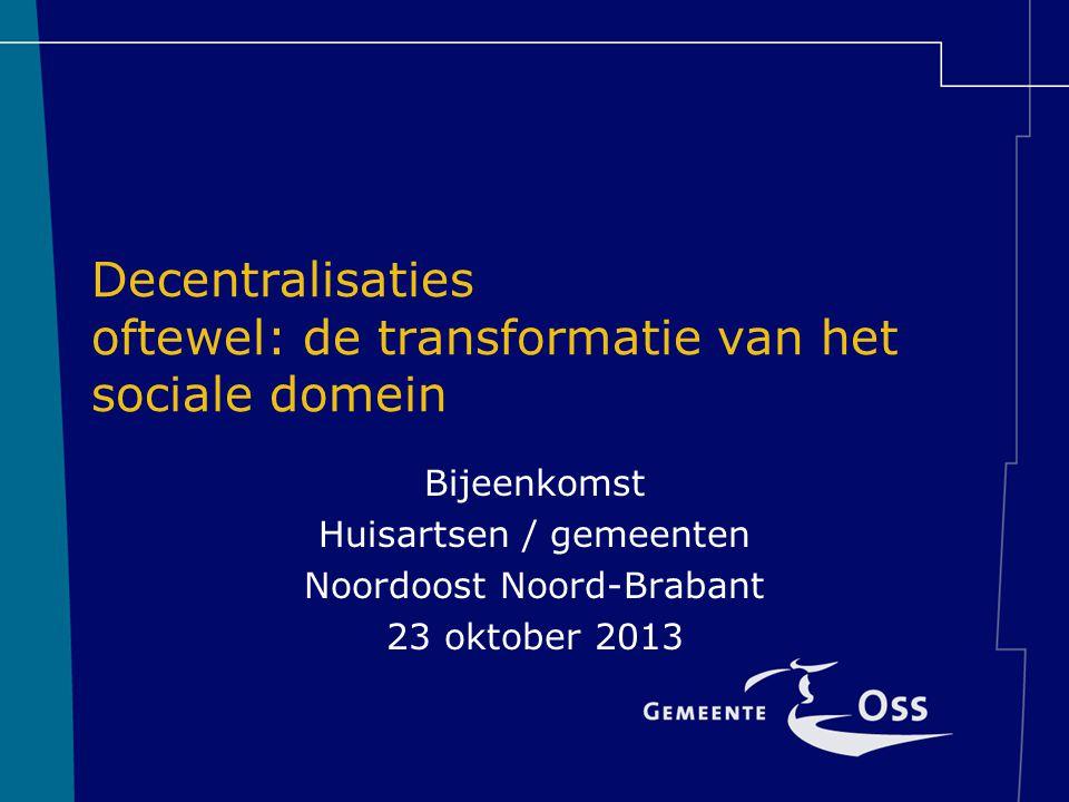 Decentralisaties oftewel: de transformatie van het sociale domein
