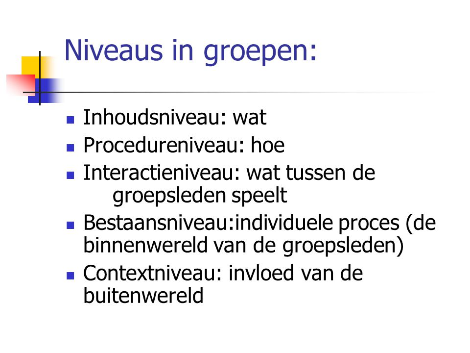 Niveaus in groepen: Inhoudsniveau: wat Procedureniveau: hoe