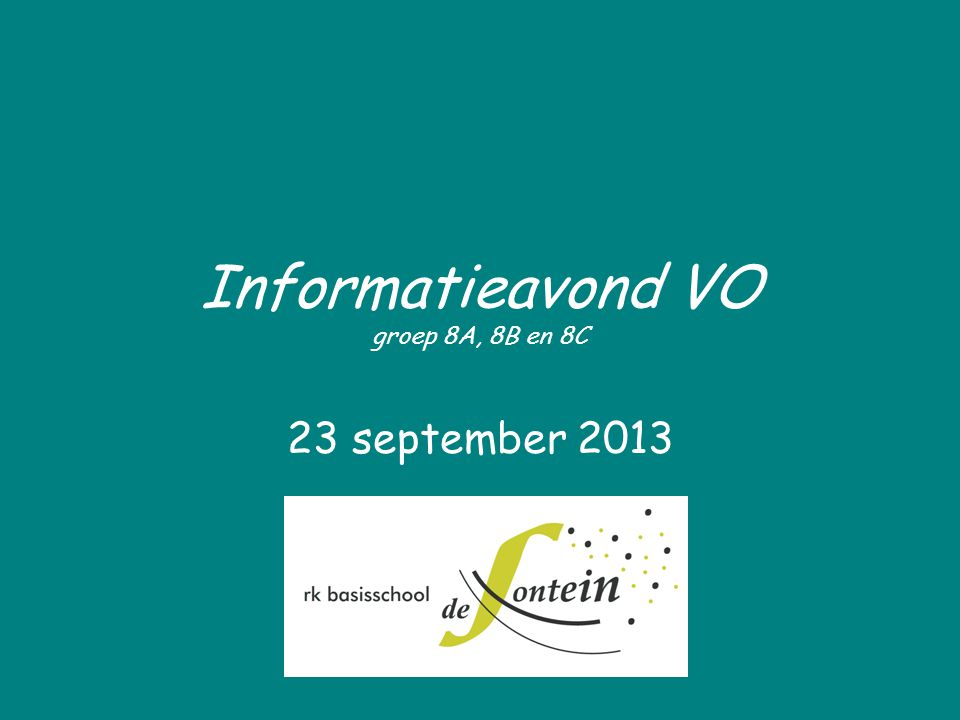 Informatieavond VO groep 8A, 8B en 8C