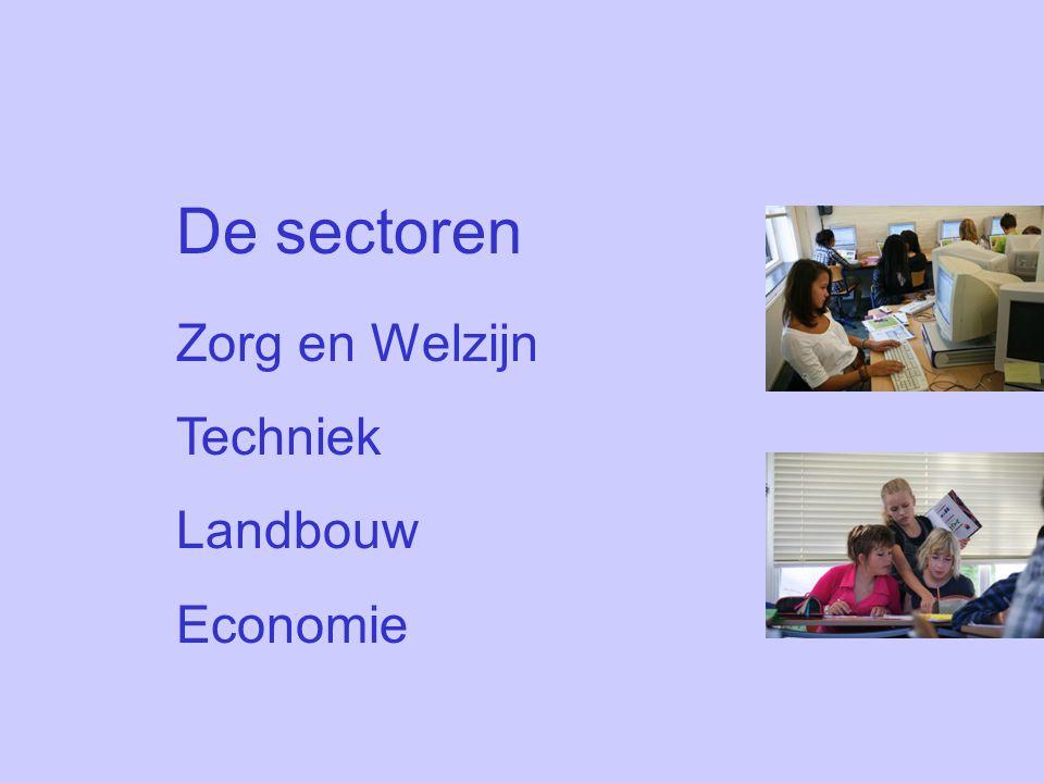 De sectoren Zorg en Welzijn Techniek Landbouw Economie