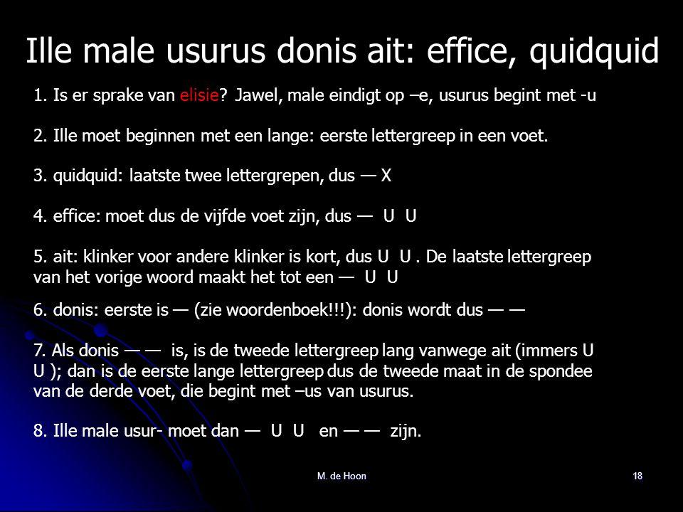 Ille male usurus donis ait: effice, quidquid