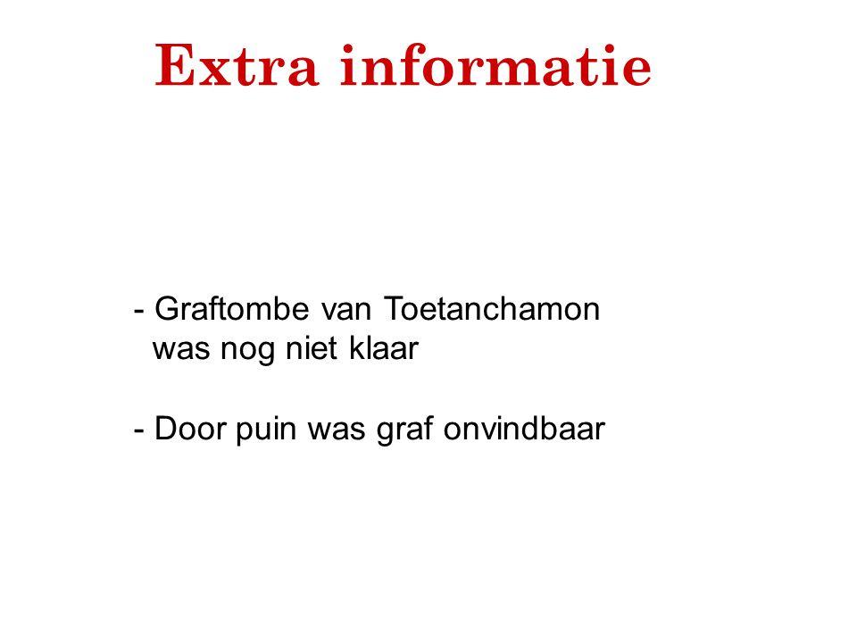 Extra informatie - Graftombe van Toetanchamon was nog niet klaar