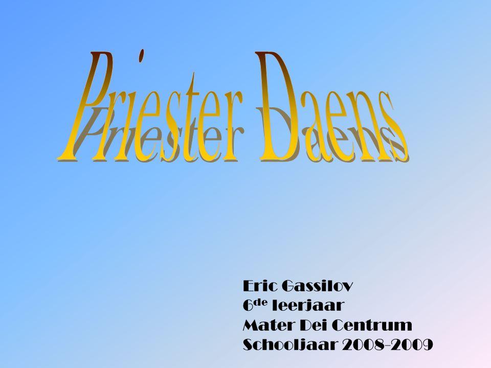 Priester Daens Eric Gassilov 6de leerjaar Mater Dei Centrum Schooljaar 2008-2009