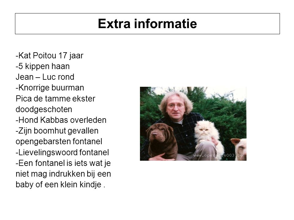 Extra informatie -Kat Poitou 17 jaar -5 kippen haan Jean – Luc rond