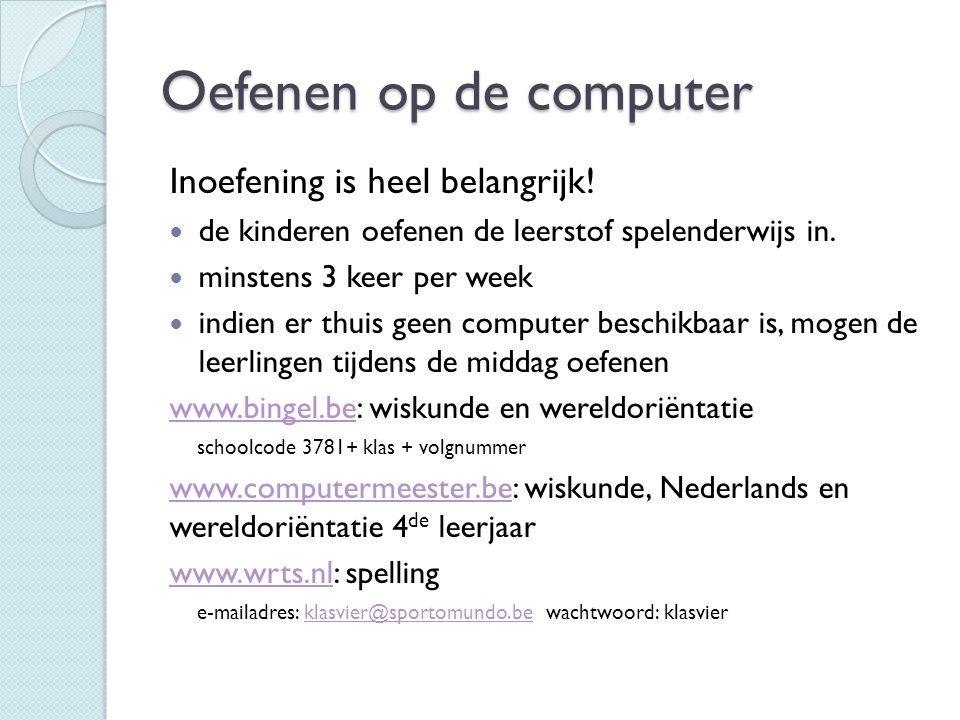 Oefenen op de computer Inoefening is heel belangrijk!