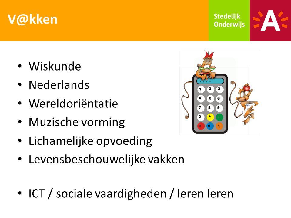 V@kken Wiskunde Nederlands Wereldoriëntatie Muzische vorming