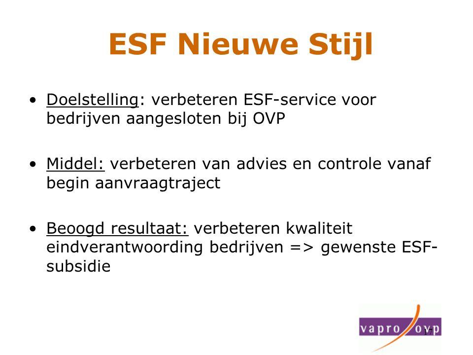 ESF Nieuwe Stijl Doelstelling: verbeteren ESF-service voor bedrijven aangesloten bij OVP.