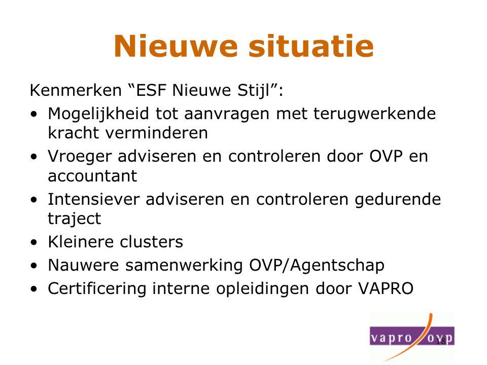 Nieuwe situatie Kenmerken ESF Nieuwe Stijl :