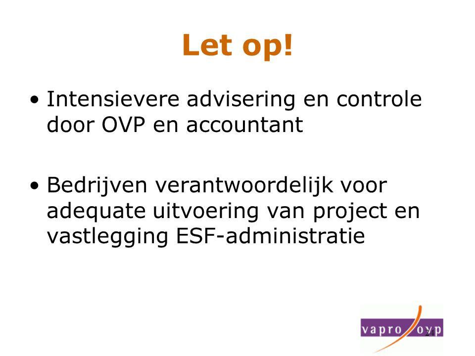Let op! Intensievere advisering en controle door OVP en accountant