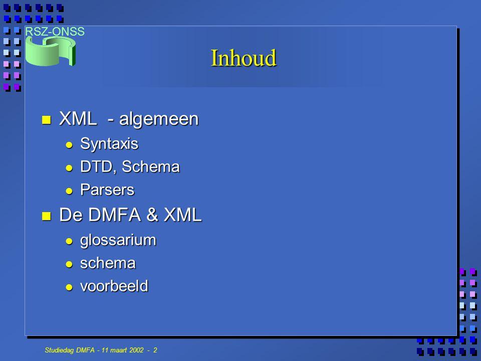 Inhoud XML - algemeen De DMFA & XML Syntaxis DTD, Schema Parsers