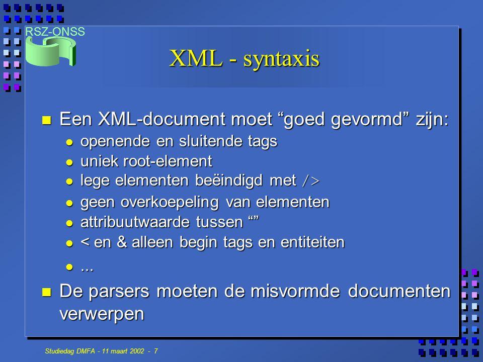 XML - syntaxis Een XML-document moet goed gevormd zijn: