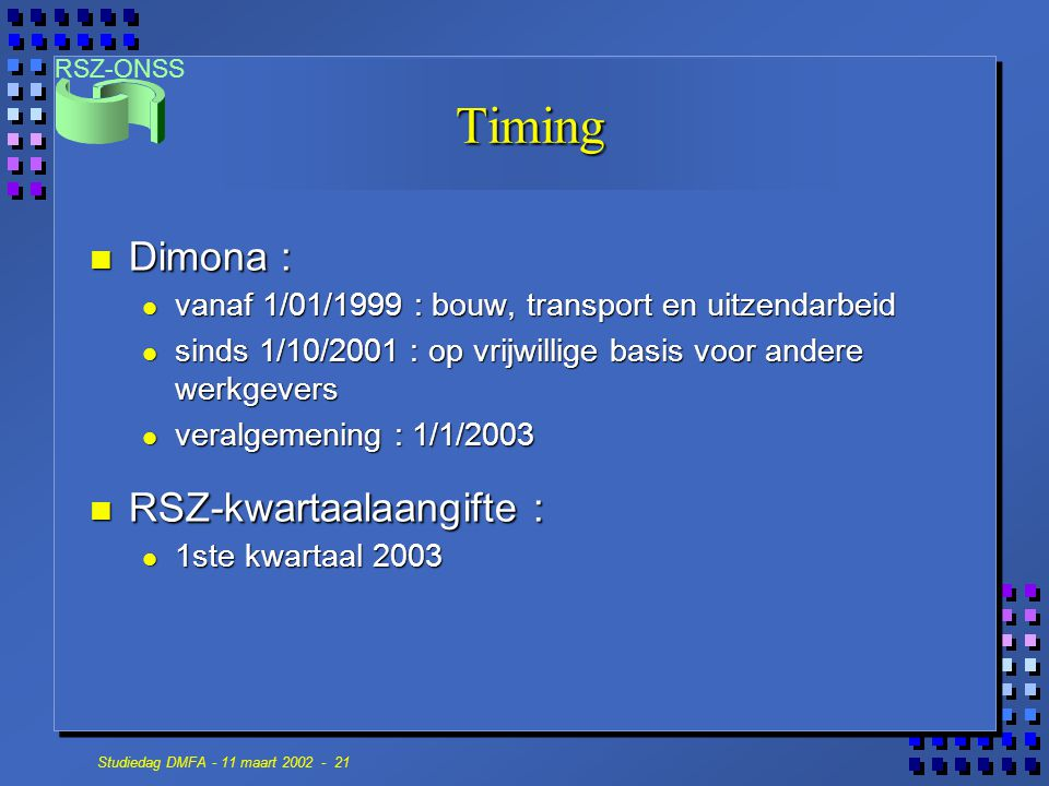 Timing Dimona : RSZ-kwartaalaangifte :