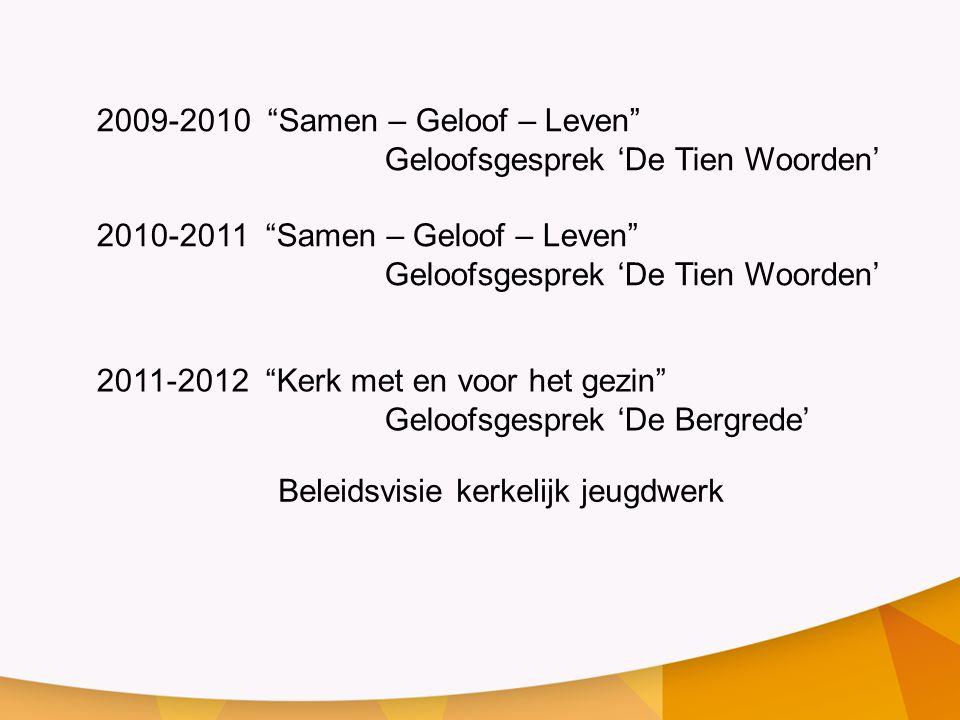 2009-2010 Samen – Geloof – Leven