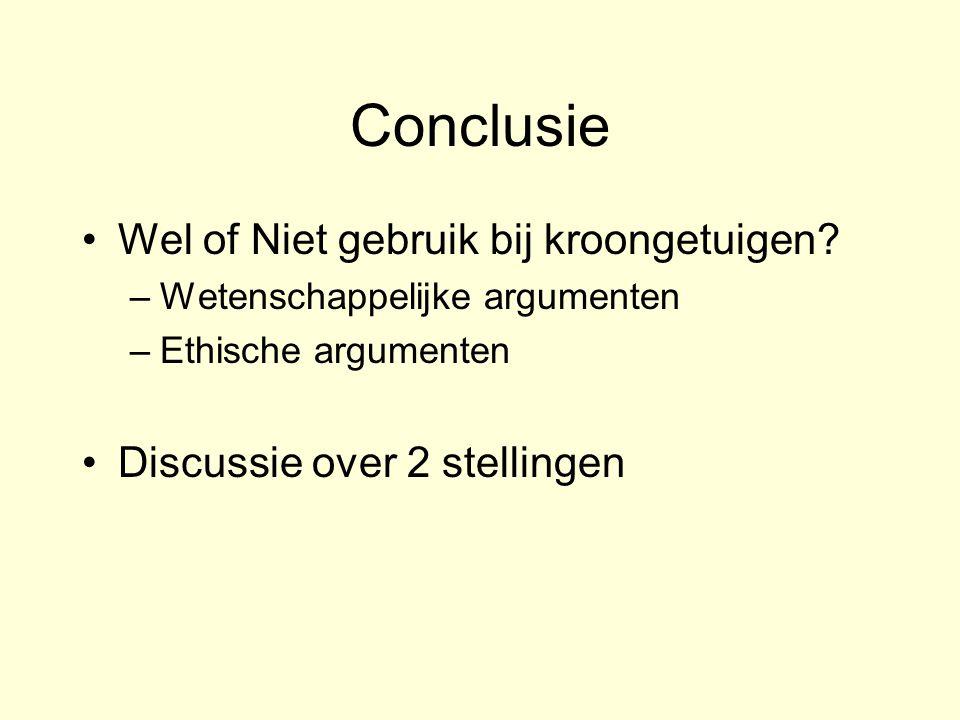 Conclusie Wel of Niet gebruik bij kroongetuigen