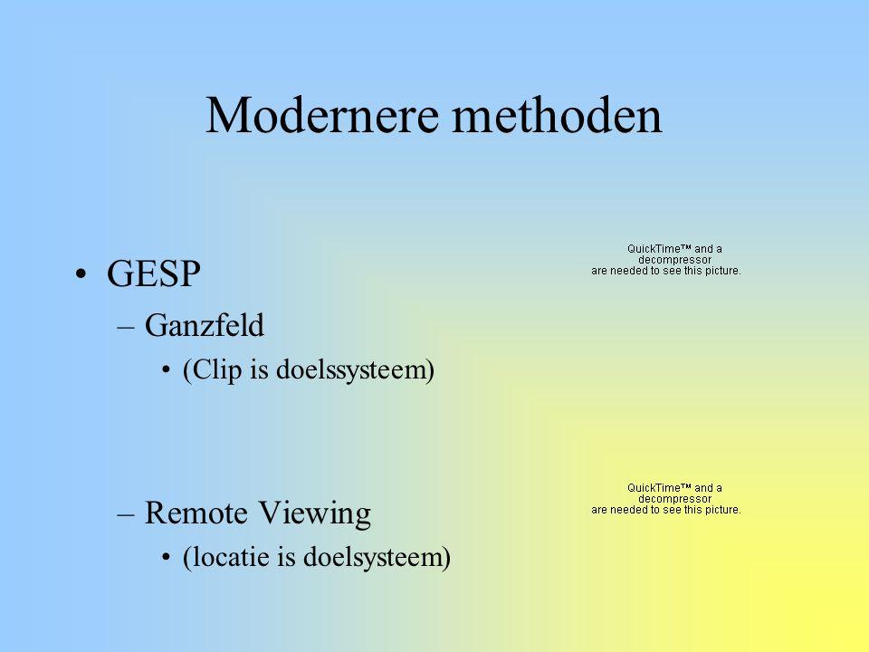 Modernere methoden GESP Ganzfeld Remote Viewing (Clip is doelssysteem)