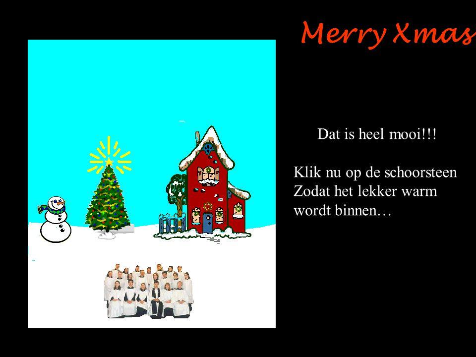 Merry Xmas Dat is heel mooi!!! Klik nu op de schoorsteen