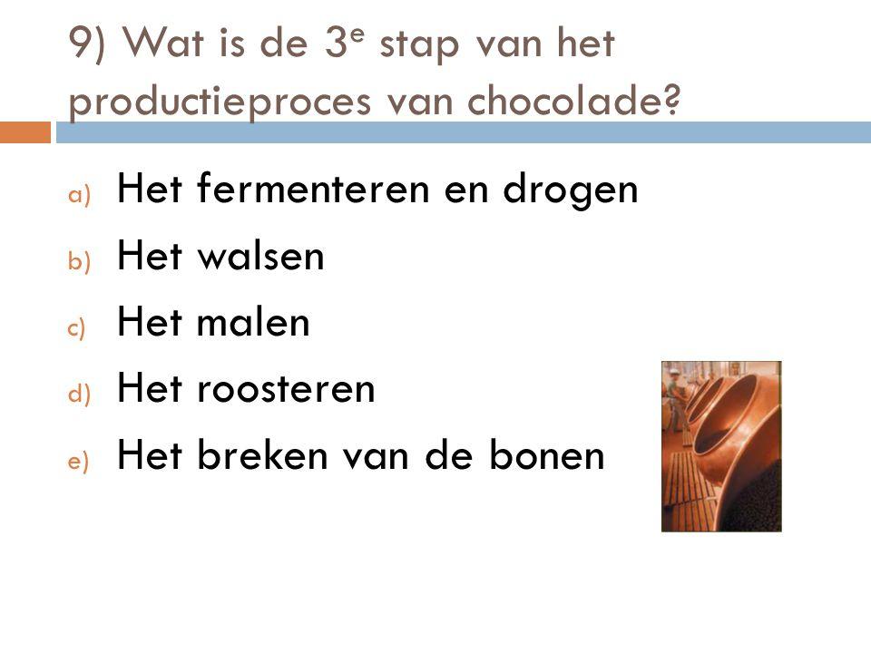 9) Wat is de 3e stap van het productieproces van chocolade