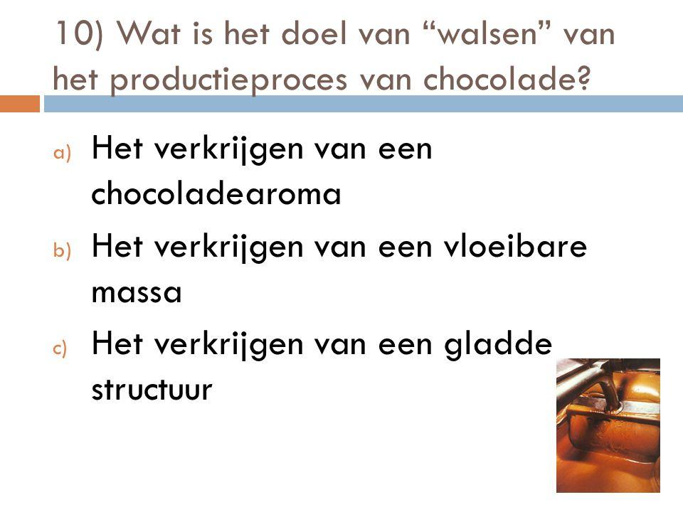 10) Wat is het doel van walsen van het productieproces van chocolade