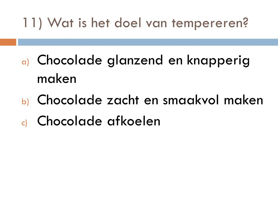 11) Wat is het doel van tempereren