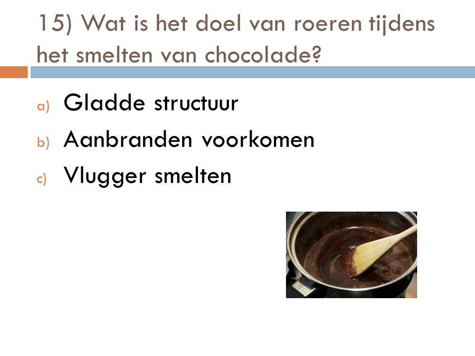 15) Wat is het doel van roeren tijdens het smelten van chocolade