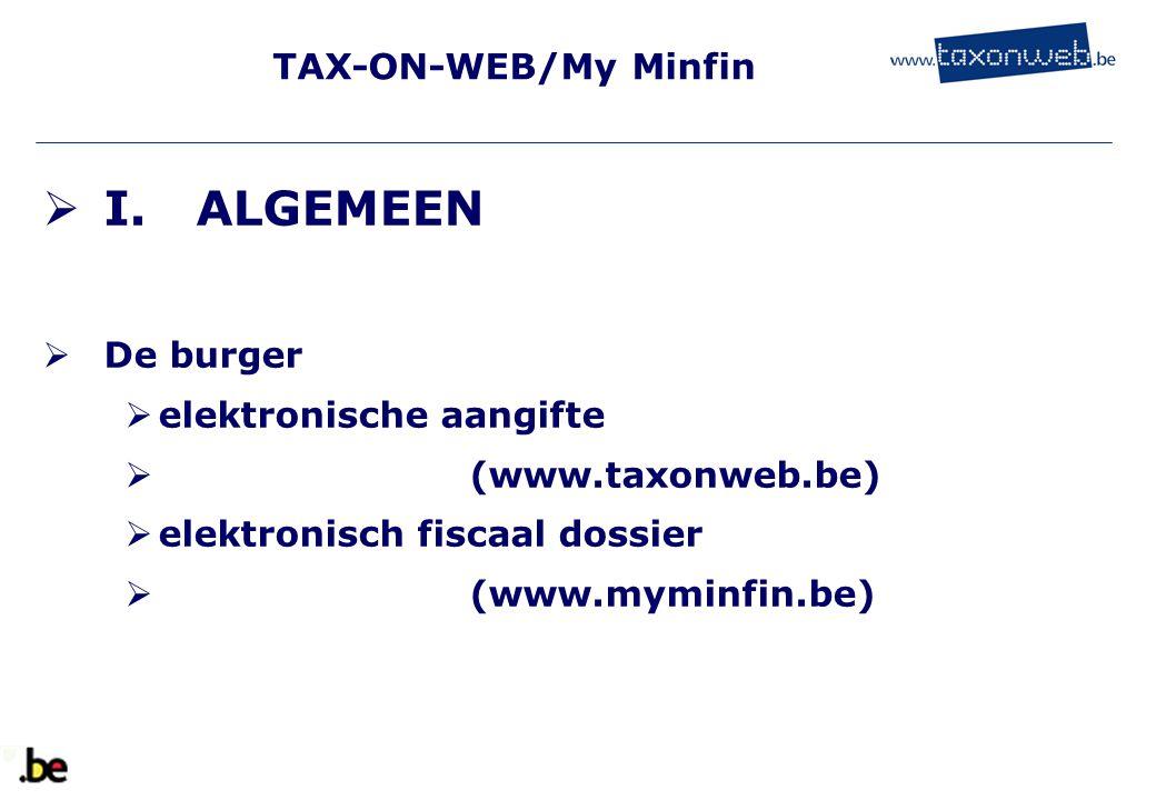 I. ALGEMEEN TAX-ON-WEB/My Minfin De burger elektronische aangifte