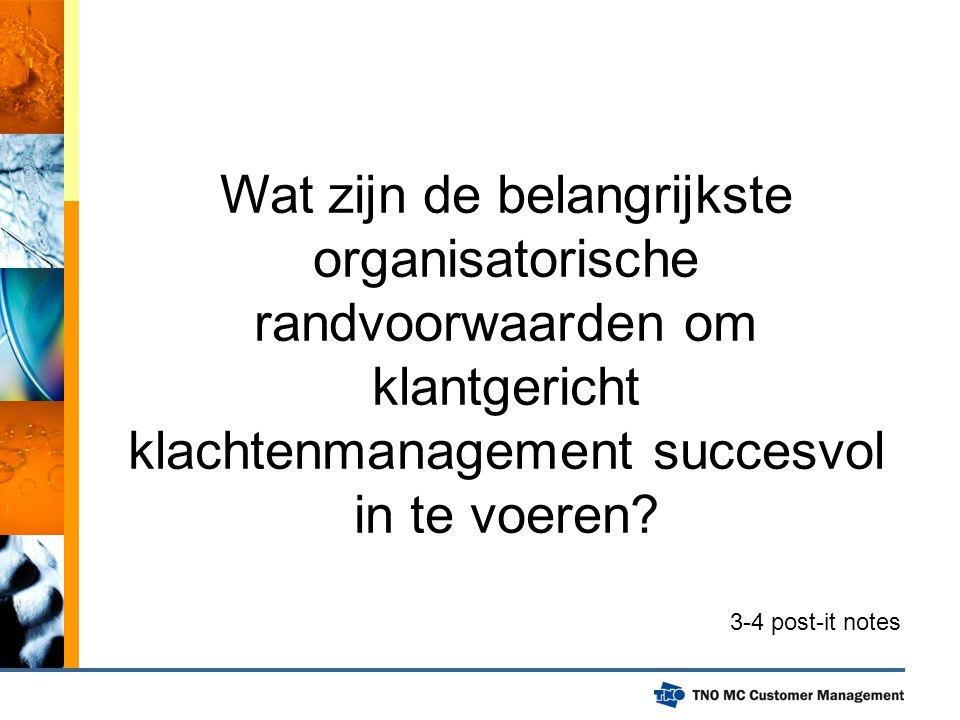 Wat zijn de belangrijkste organisatorische randvoorwaarden om klantgericht klachtenmanagement succesvol in te voeren