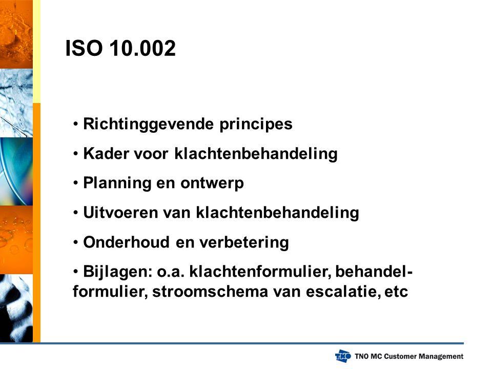 ISO 10.002 Richtinggevende principes Kader voor klachtenbehandeling