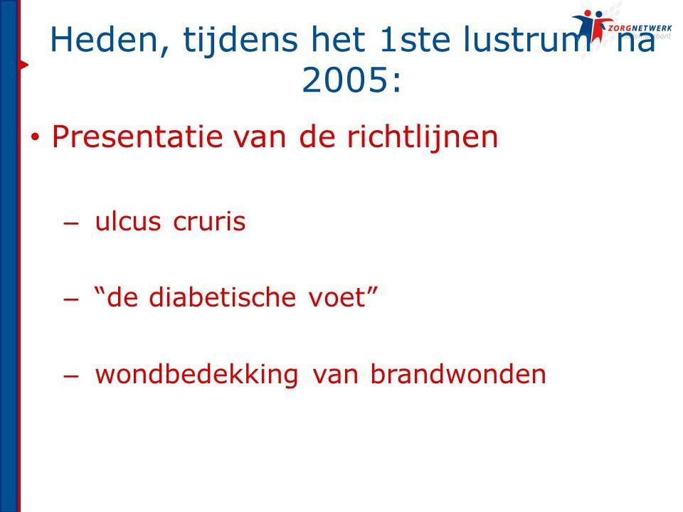 Heden, tijdens het 1ste lustrum`na 2005: