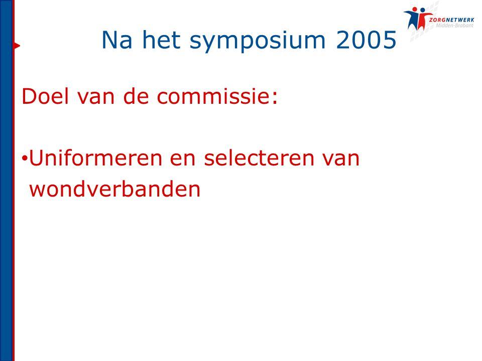 Doel van de commissie: Uniformeren en selecteren van wondverbanden