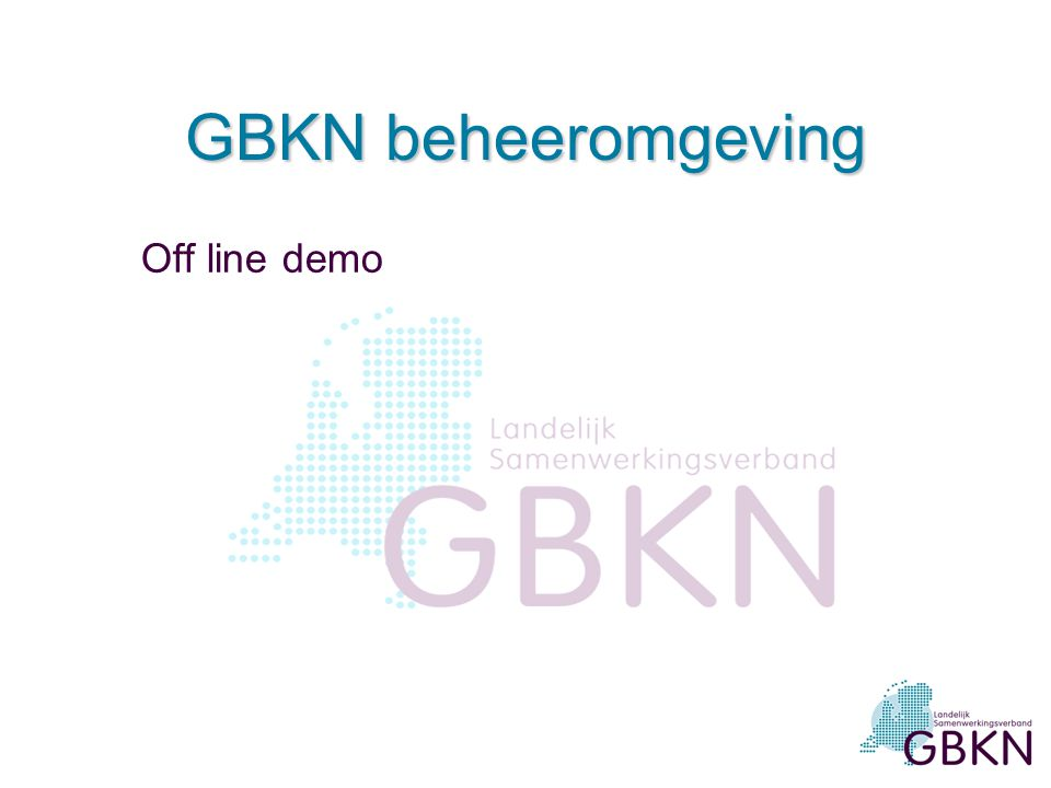 GBKN beheeromgeving Off line demo