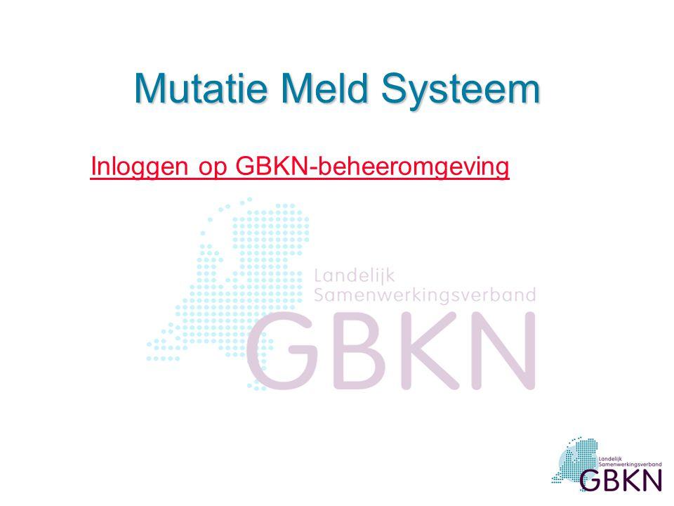 Mutatie Meld Systeem Inloggen op GBKN-beheeromgeving